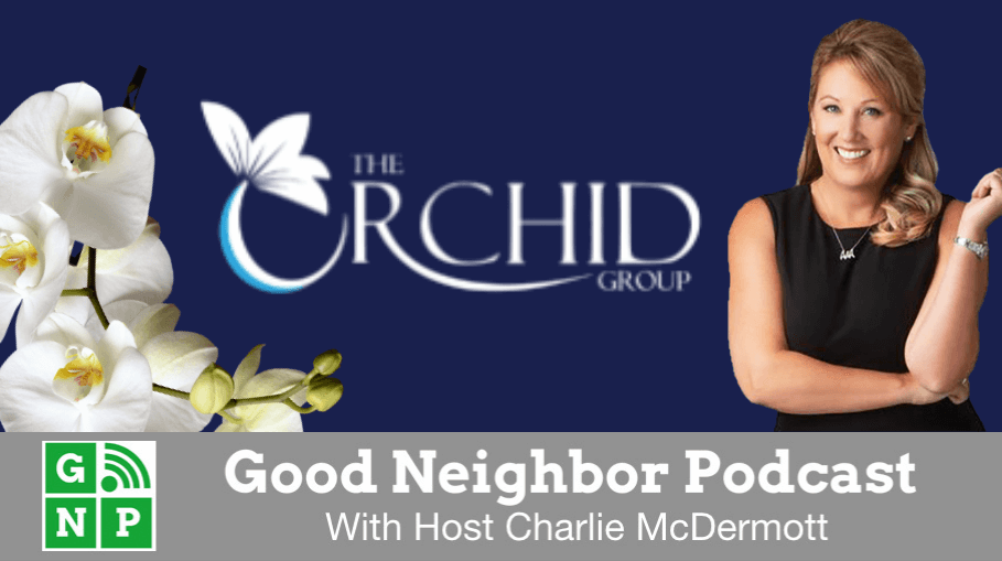 Good Neighbor Podcast with The Orchid Group | Premier Plus Realty