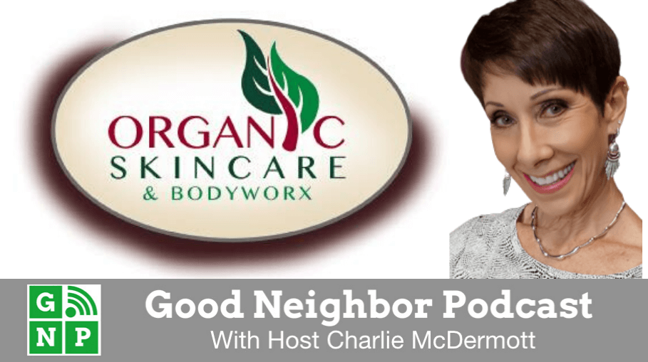 Good Neighbor Podcast with Organic Skincare & Bodyworx