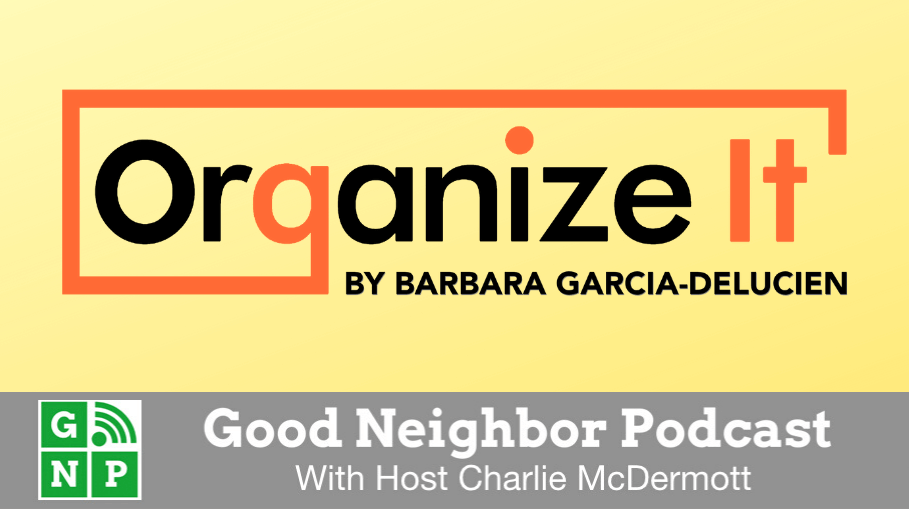 Good Neighbor Podcast with Organize It