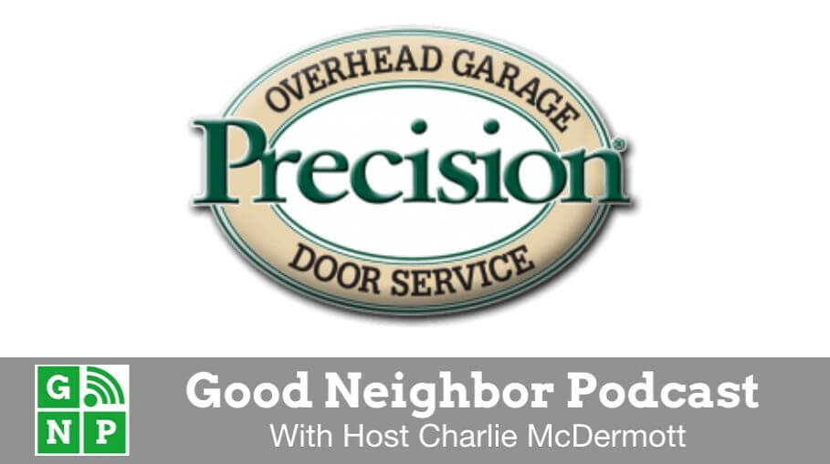 Good Neighbor Podcast with Precision Garage Door Service