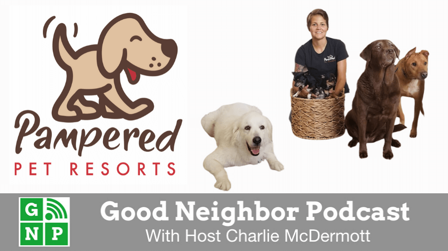 Good Neighbor Podcast with Pampered Pet Resorts