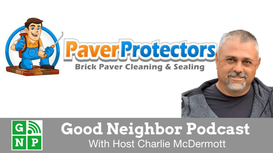 Good Neighbor Podcast with Paver Protectors