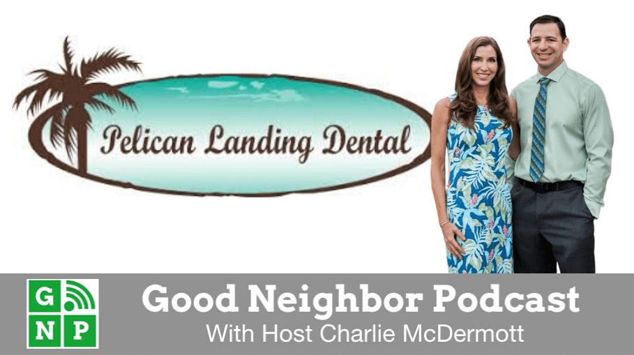 Good Neighbor Podcast with Pelican Landing Dental