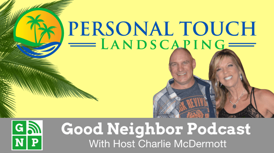 Good Neighbor Podcast with Personal Touch Landscaping