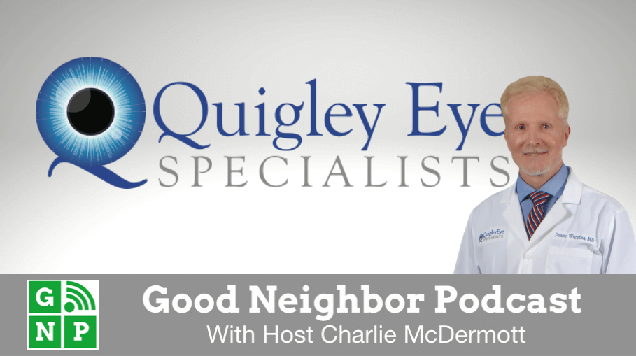 Good Neighbor Podcast with Quigley Eye Specialists