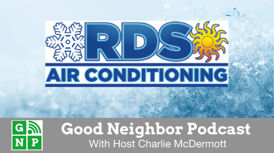 Good Neighbor Podcast with RDS Air Conditioning
