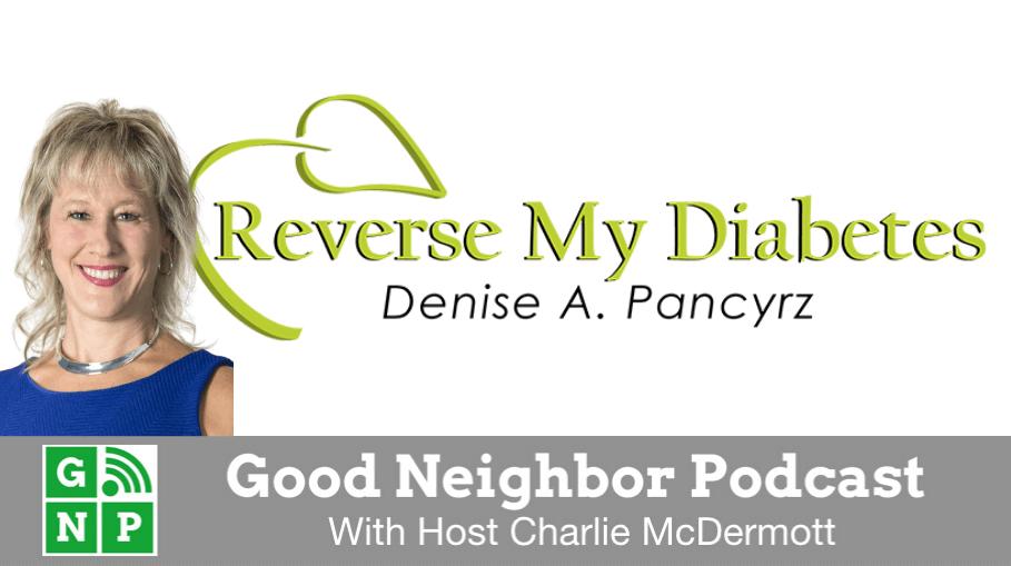 Good Neighbor Podcast with Reverse My Diabetes