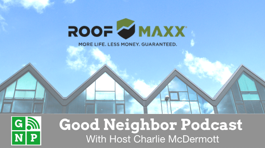 Good Neighbor Podcast with Roof Maxx