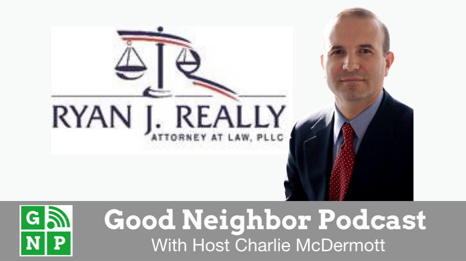Good Neighbor Podcast with Ryan Really Attorney