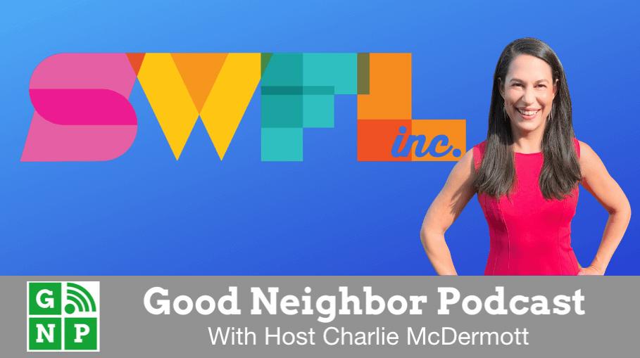 Good Neighbor Podcast with SWFL Inc