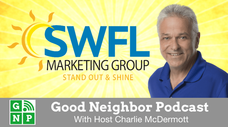 Good Neighbor Podcast with SWFL Marketing Group