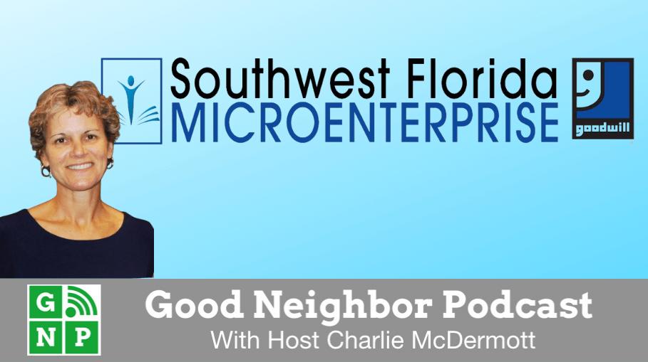 Good Neighbor Podcast with SWFL MicroEnterprise Goodwill