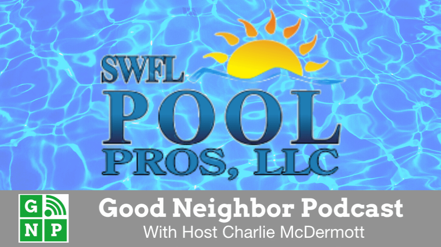 Good Neighbor Podcast with SWFL Pool Pros