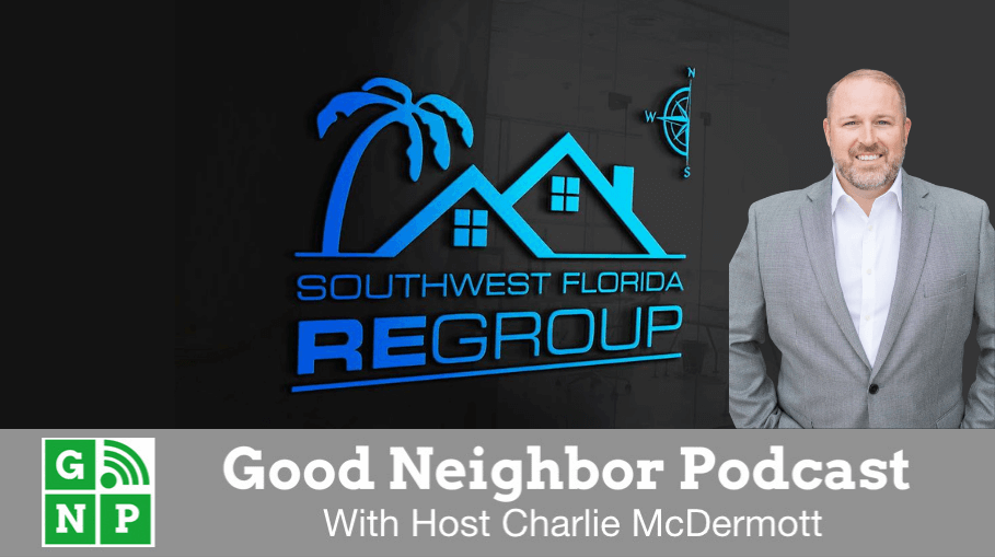 Good Neighbor Podcast with SWFL Real Estate Group