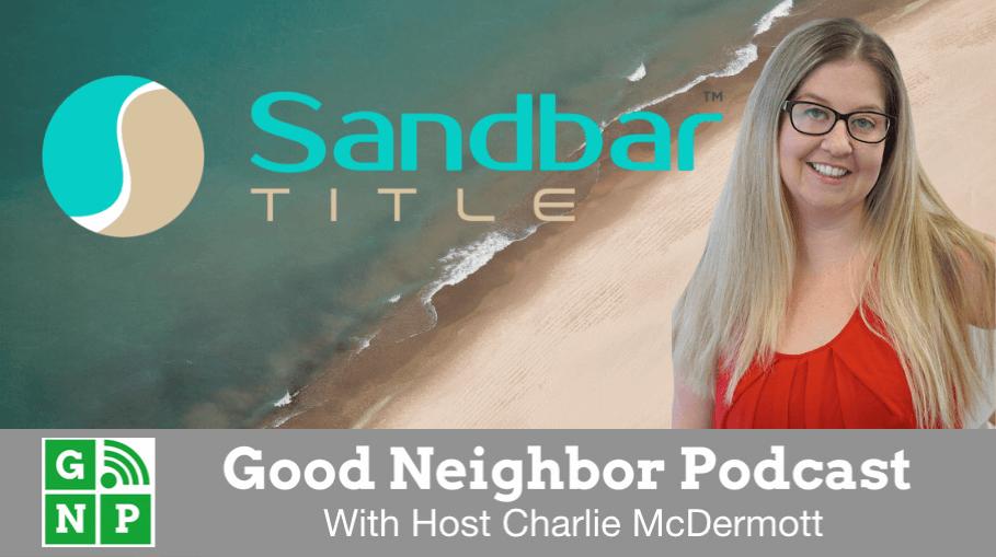 Good Neighbor Podcast with Sandbar Title