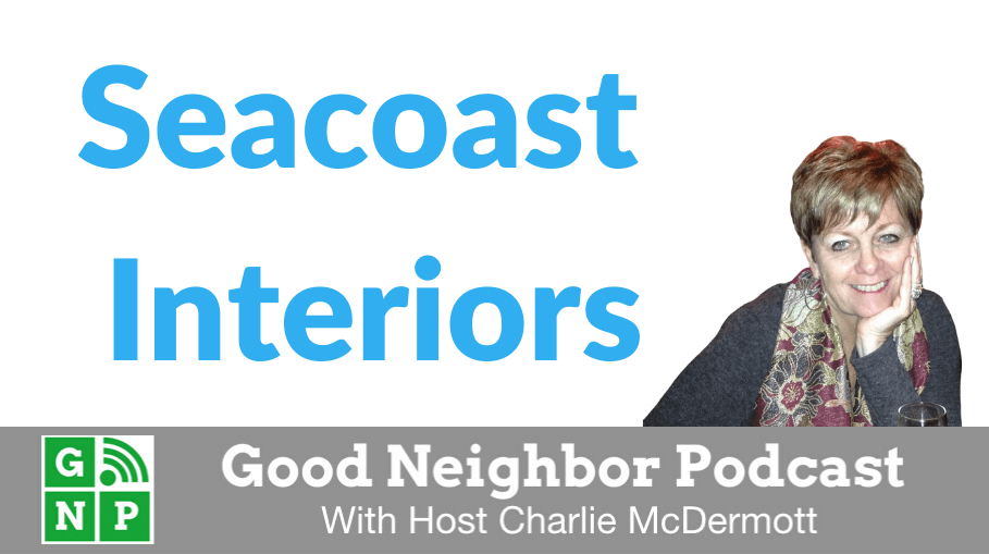 Good Neighbor Podcast with Seacoast Interiors