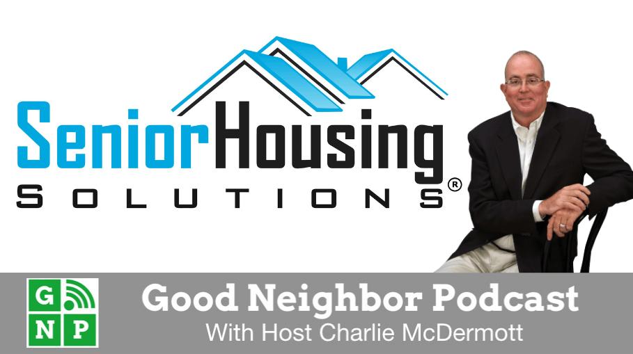 Good Neighbor Podcast with Senior Housing Solutions