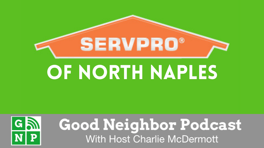 Good Neighbor Podcast with Servpro of North Naples