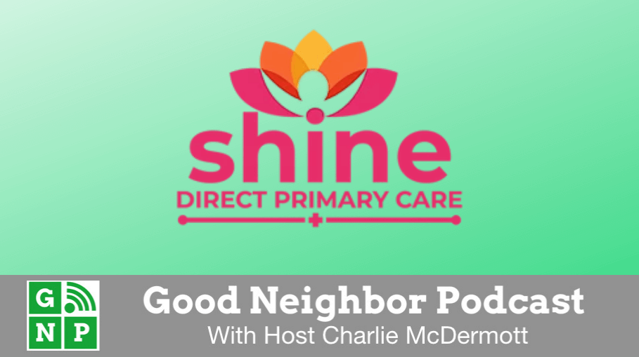 Good Neighbor Podcast with Shine Direct Primary Care
