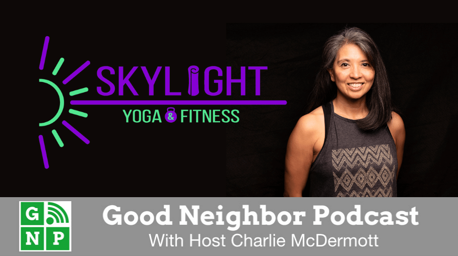 Good Neighbor Podcast with Skylight Yoga & Fitness