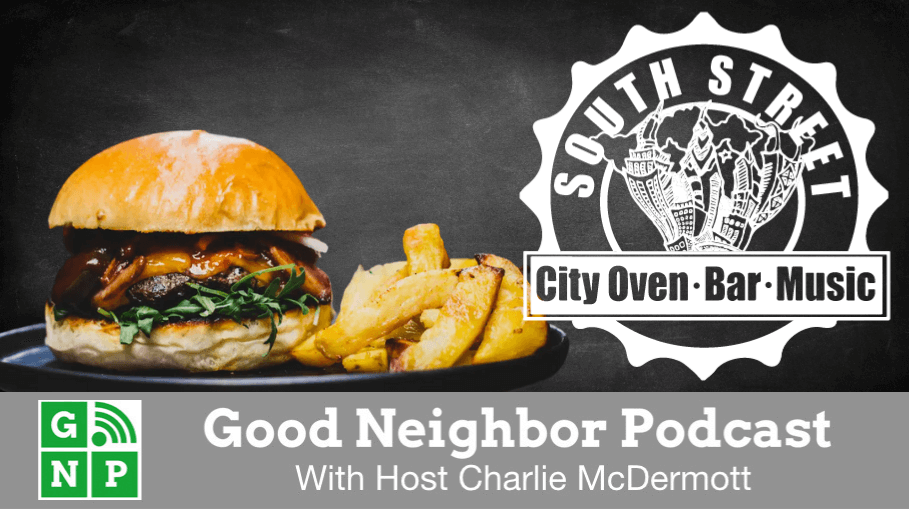 Good Neighbor Podcast with South Street Grille