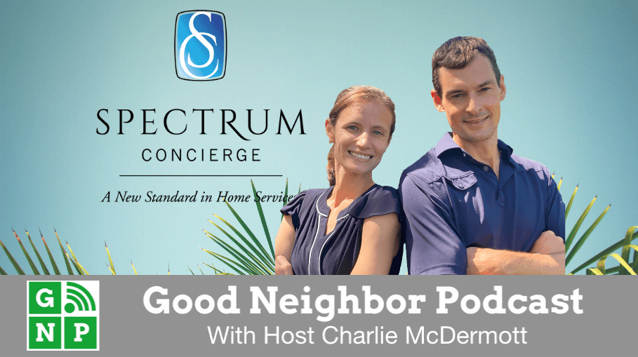 Good Neighbor Podcast with Spectrum Concierge & Accent Cleaning