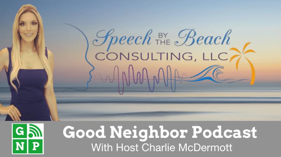 Good Neighbor Podcast with Speech by the Beach