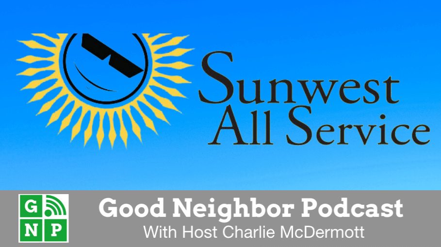 Good Neighbor Podcast with Sunwest All Service