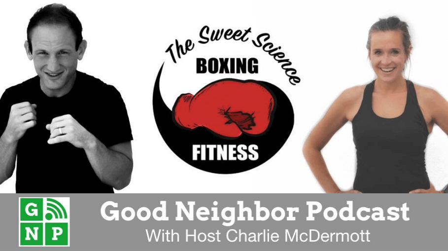 Good Neighbor Podcast with Sweet Science Boxing