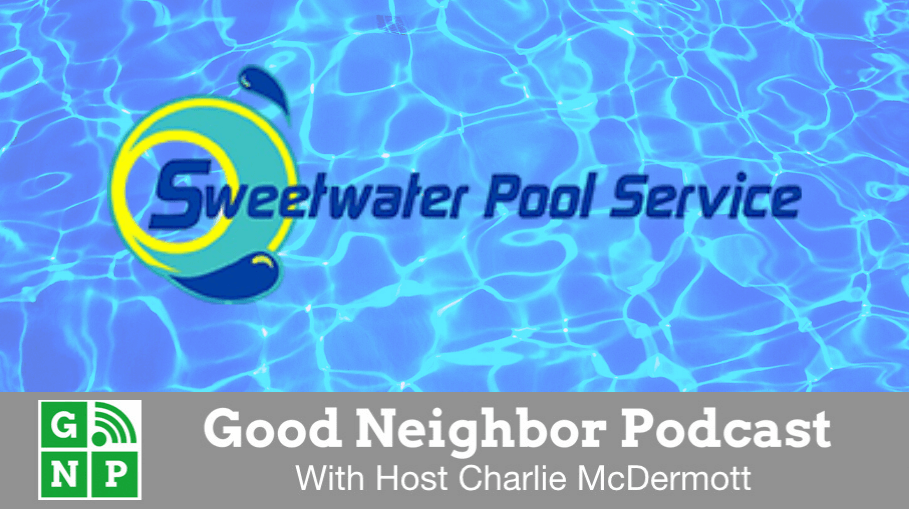 Good Neighbor Podcast with Sweetwater Pool Service
