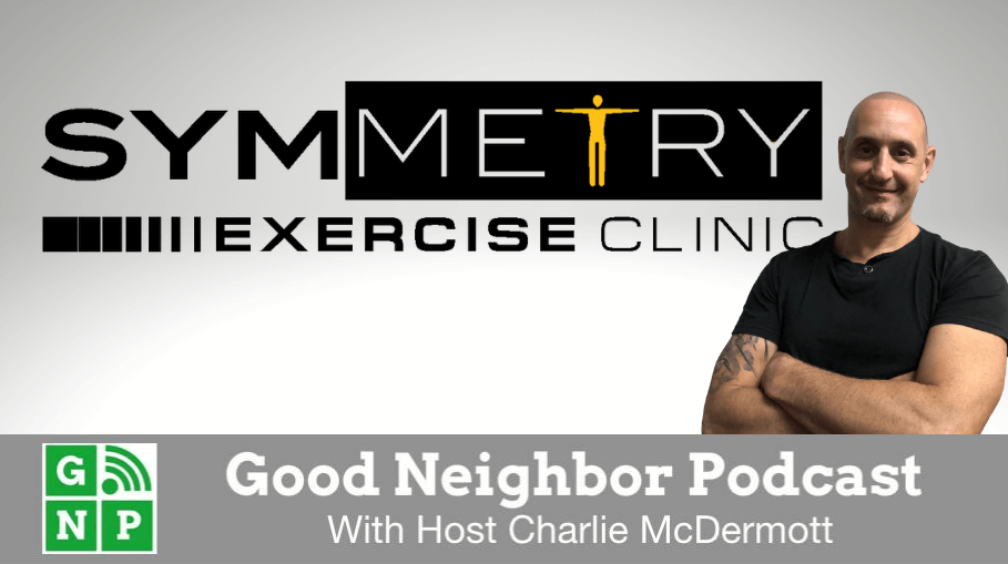 Good Neighbor Podcast with Symmetry Exercise Clinic