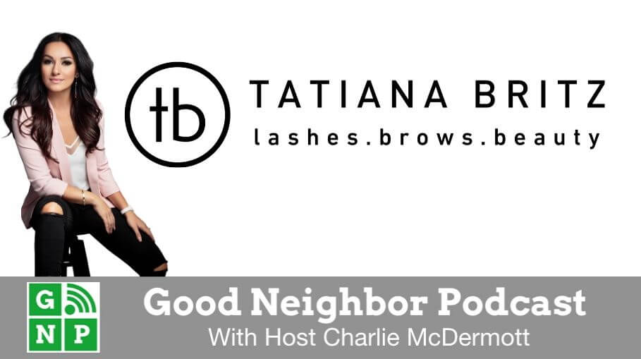 Good Neighbor Podcast with TB Lashes, Brows and Beauty