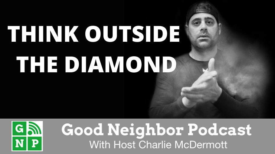 Good Neighbor Podcast with Think Outside the Diamond