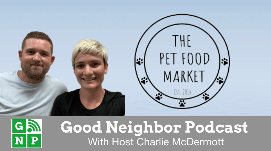Good Neighbor Podcast with The Pet Food Market