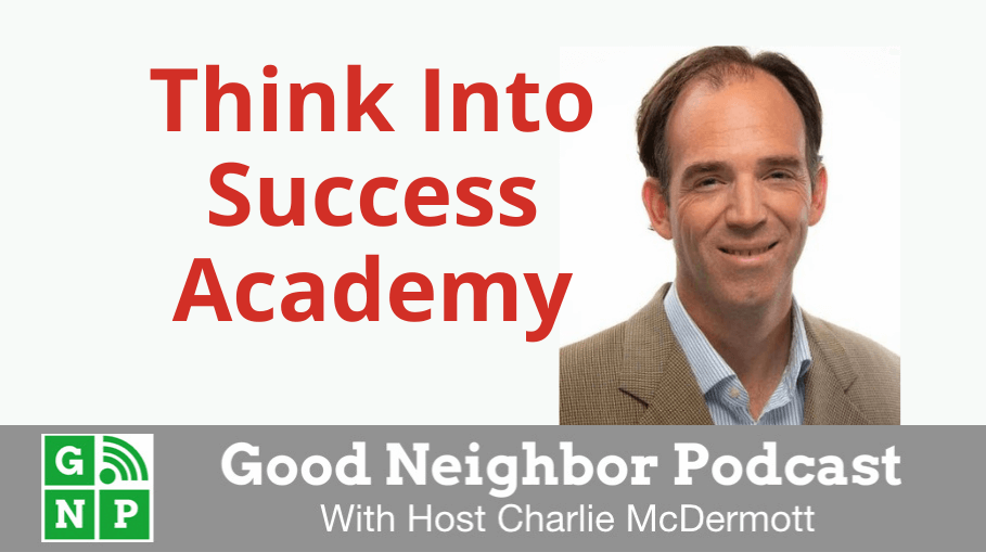 Good Neighbor Podcast with Think Into Success Academy