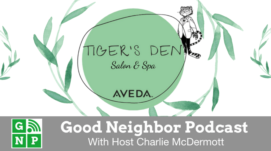 Good Neighbor Podcast with Tigers Den Salon Aveda
