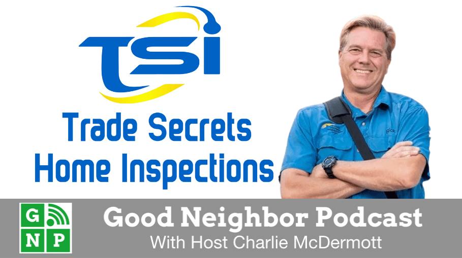 Good Neighbor Podcast with Trade Secrets Home Inspection