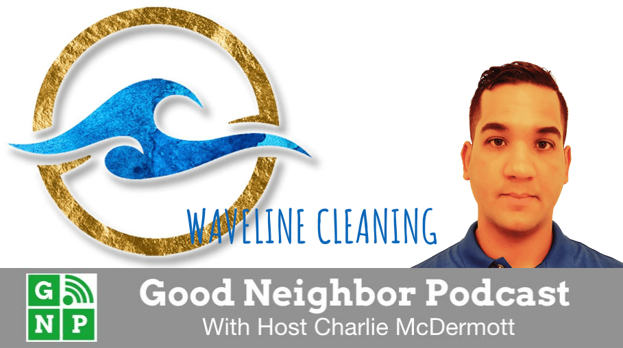 Good Neighbor Podcast with Waveline Cleaning