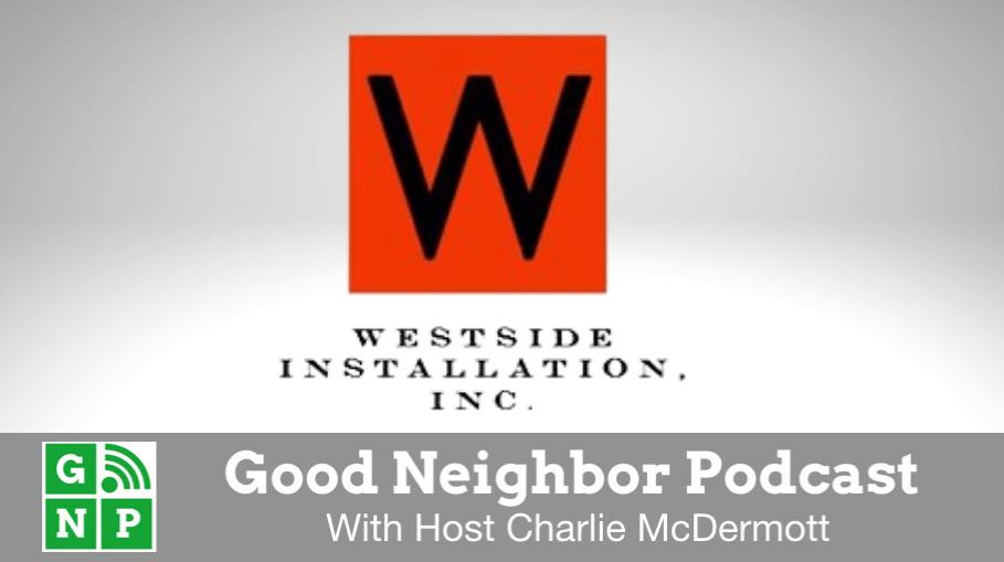 Good Neighbor Podcast with Westside Installation