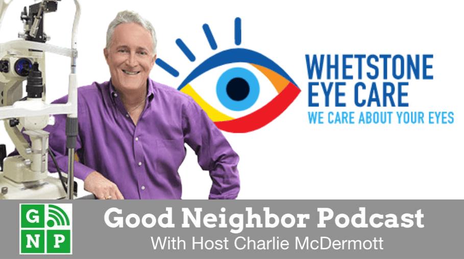 Good Neighbor Podcast with Whetstone Eye Care