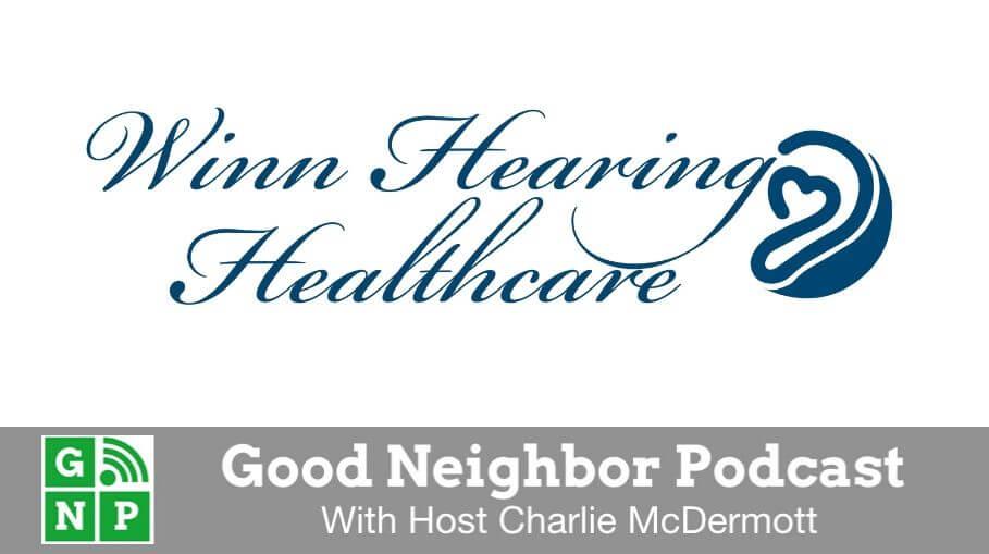 Good Neighbor Podcast with Winn Hearing Healthcare