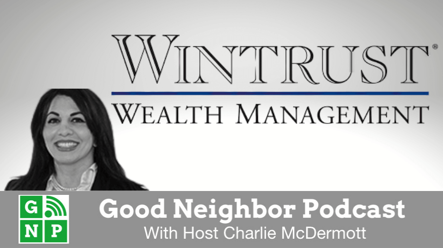 Good Neighbor Podcast with Wintrust Wealth Management