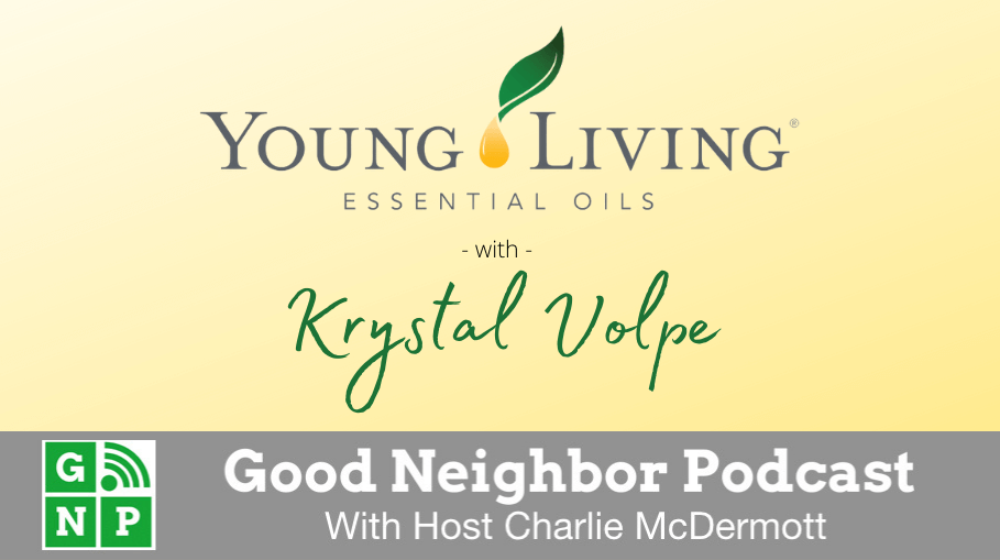 Good Neighbor Podcast with Young Living